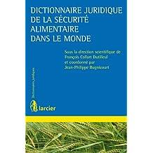 Dictionnaire juridique de la sécurité alimentaire dans le monde (Dictionnaires Larcier) (French Edition)
