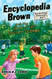 Encyclopedia Brown and the Case of the Soccer Scheme, Donald J. Sobol, 0525425829