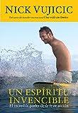 Un espíritu invencible: El increíble poder de la fe en acción (Spanish Edition)