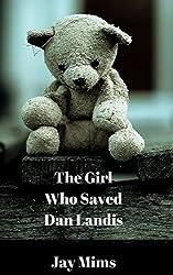 The Girl Who Saved Dan Landis