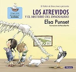 Los Atrevidos y el misterio del dinosaurio (El taller de emociones) (Spanish Edition