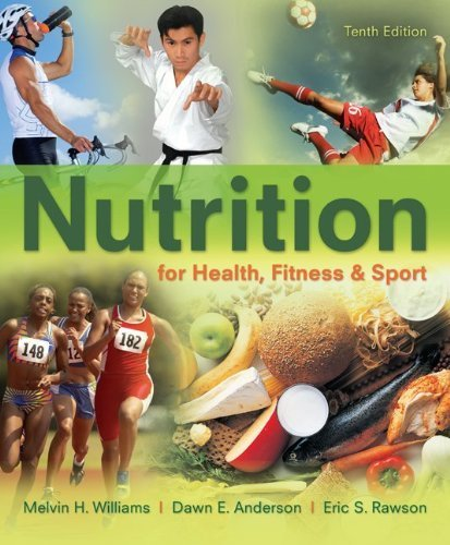 Nutrition for Health, Fitness & Sport by Williams, Melvin, Anderson, Dawn, Rawson, Eric 10th (tenth) (2012) Paperback pdf epub