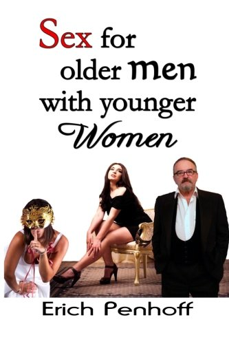 Book: Sex for Older Men with Younger Women by Erich Penhoff