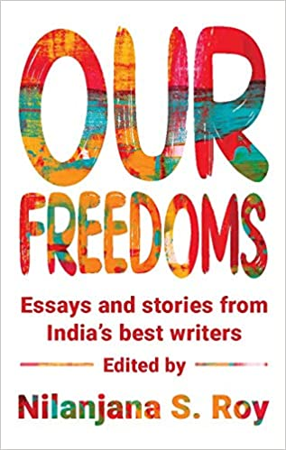 Buy Our Freedoms : Essays and Stories from India's Best Writers Book Online  at Low Prices in India | Our Freedoms : Essays and Stories from India's  Best Writers Reviews & Ratings - Amazon.in