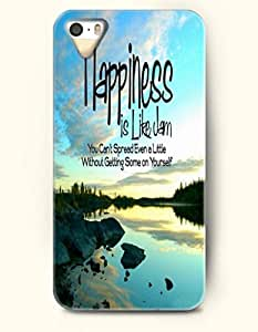 OOFIT iPhone 5/5s Case Happiness Is Like Clam You Can'T Spread Even A Little Without Getting Some On Yourself Annoymous Words Of Contemplation