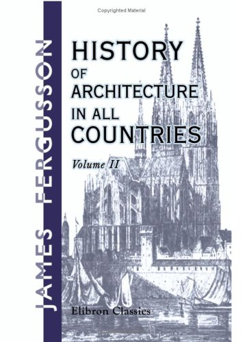 Download History of Architecture in All Countries: From the Earliest Times to the Present Day. Volume 2 ebook