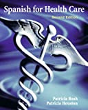 img - for Spanish for Health Care (2nd Edition) book / textbook / text book