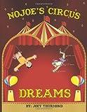 "Nojoe's Circus Dreams, Joey ""Nojoe"" Thurmond, 1481748890"