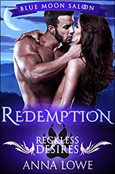 Redemption: Reckless Desires (Blue Moon Saloon Book 3) by [Lowe, Anna]