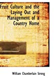 img - for Fruit Culture and the Laying Out and Management of a Country Home book / textbook / text book