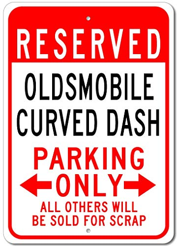 Oldsmobile Curved Dash Reserved Parking Only All Others Will Be Sold for Scrap, Novelty Indoor Outdoor Aluminum Reserved Parking Sign, Made in The USA - 12