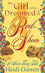 The Girl Who Dreamed of Red Shoes (A Short Fairy Tale) (Once Upon a Time Today)