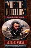 """Whip the Rebellion"", George Walsh, 0765305267"