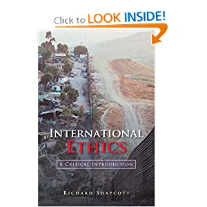 International Ethics: A Critical Introduction Richard Shapcott