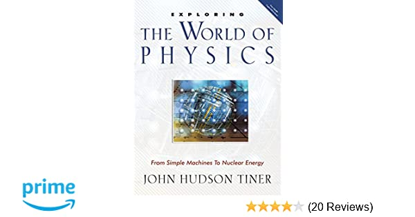 Amazon.com: Exploring the World of Physics: From Simple Machines to ...