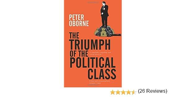 The Triumph of the Political Class: Amazon.es: Oborne, Peter: Libros en idiomas extranjeros