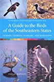 A Guide to the Birds of the Southeastern States, John H. Rappole, 0813028612