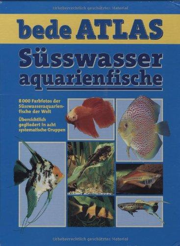 bede Atlas, Süsswasseraquarienfische