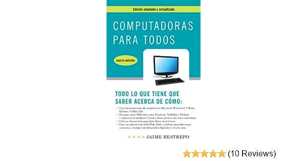 Amazon.com: Computadoras para todos, cuarta edicion (Spanish Edition) eBook: Jaime Restrepo: Kindle Store