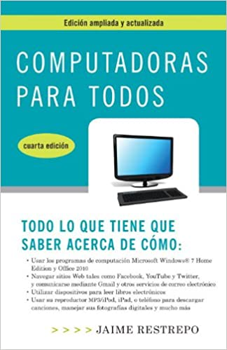 Computadoras para todos, cuarta edicion (Spanish Edition) Revised, Updated Edition, Kindle Edition