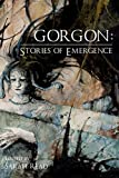 Image of Gorgon: Stories of Emergence