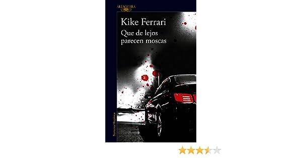 Que de lejos parecen moscas (Spanish Edition)