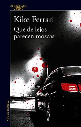 Que de lejos parecen moscas (Spanish Edition) by [Ferrari, Kike]