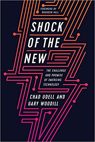 Shock of the New: The Challenge and Promise of Emerging Learning Technologies