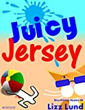 Juicy Jersey: Humorous Cozy Mystery – Funny Adventures of Mina Kitchen – with Recipes (Mina Kitchen Cozy Mystery Series – Book 5)