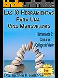 LAS 10 HERRAMIENTAS PARA UNA VIDA MARAVILLOSA-Herramienta 3: Crea a tu collage de visión