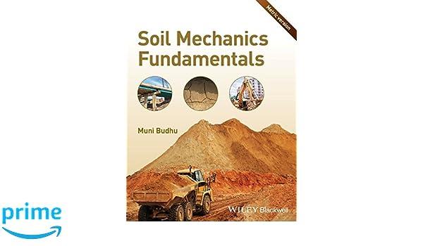 Soil mechanics fundamentals muni budhu 9781119019657 amazon soil mechanics fundamentals muni budhu 9781119019657 amazon books fandeluxe Gallery