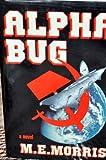 Alpha Bug, M. E. Morris, 0891412700