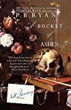 Front cover for the book A Bucket of Ashes by P. B. Ryan