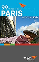 BONUS: 99 Things to Do in Paris with Your Kids now comes with the itinerary, 7 Perfect Days in Paris.Use this micro city guidebook for inspiration and information in planning your family trip to Paris. 99 amazing Parisian experiences at your ...