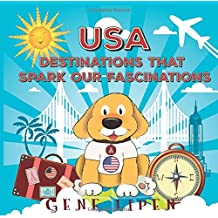 USA Destinations That Spark Our Fascinations (Kids Books For Young Explorers)