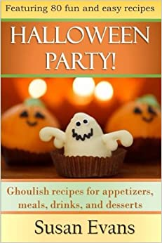 Book Halloween Party!: Ghoulish recipes for appetizers, meals, drinks, and desserts