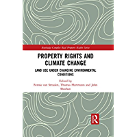 Property Rights and Climate Change: Land use under changing environmental conditions (Routledge Complex Real Property Rights Series)