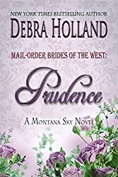 Mail-Order Brides of the West: Prudence: A Montana Sky Novel (Mail-Order Brides of the West Series 4) (German Edition)