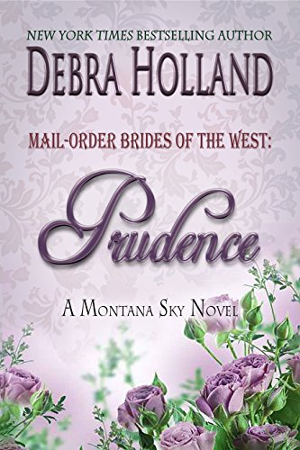 Mail-Order Brides of the West: Prudence: A Montana Sky Series Novel