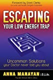 Escaping Your Low Energy Trap, Anna Manayan, 1630470384