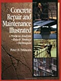 Concrete Repair and Maintenance Illustrated, Peter H. Emmons, 0876292864