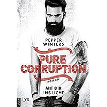 Pure Corruption - Mit dir ins Licht (German Edition)