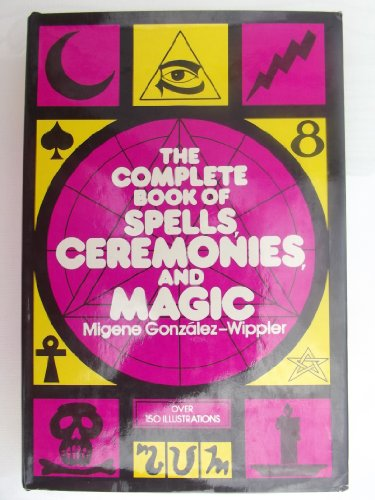 The Complete Book of Spell, Ceremonies, and Magic by Crown
