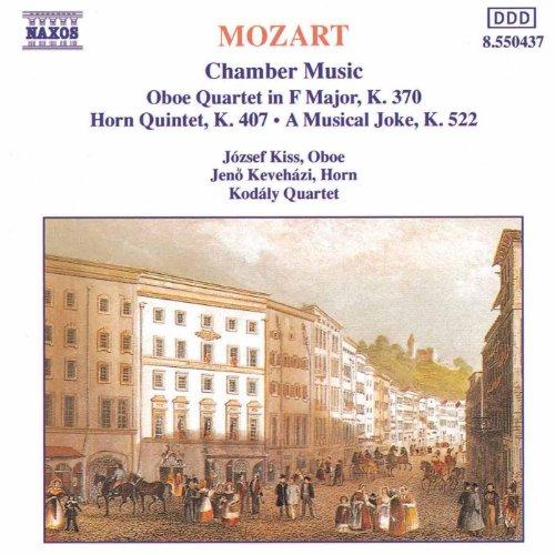 (Mozart: Oboe Quartet, K. 370 / Horn Quintet, K. 407 / A Musical Joke, K. 522)
