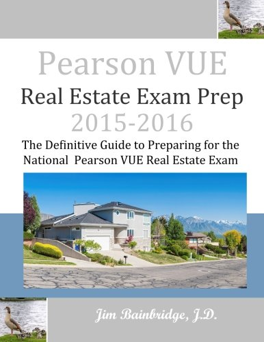 Pearson VUE Real Estate Exam Prep 2015-2016: The Definitive Guide to Preparing for the National Pearson VUE Real Estate Exam (Best Texas Real Estate Exam Prep)
