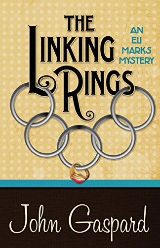 The Linking Rings (An Eli Marks Mystery Book 4) by [Gaspard, John]