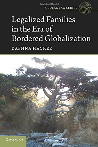 Download Legalized Families in the Era of Bordered Globalization (Global Law Series) ebook