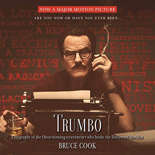 Trumbo: A Biography of the Oscar-Winning Screenwriter Who Broke the Hollywood Blacklist