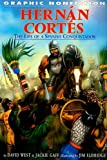 Hernan Cortes: The Life of a Spanish Conquistador (Graphic Nonfiction)