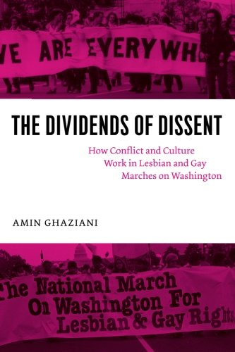 The Dividends of Dissent: How Conflict and Culture Work in Lesbian and Gay Marches on Washington